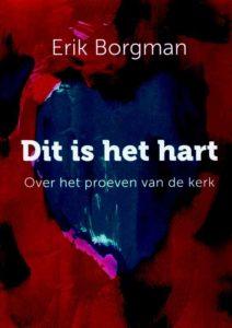 """Omslag """"Dit is het hart. Over het proeven van de kerk"""" door Erik Borgman"""